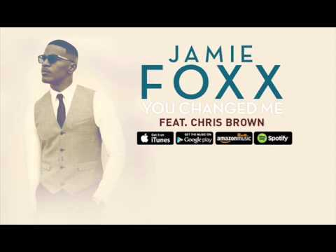 Jamie Foxx - You Changed Me ft. Chris Brown
