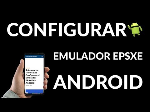 ¿Cómo Configurar el Emulador EPSXE en Android?