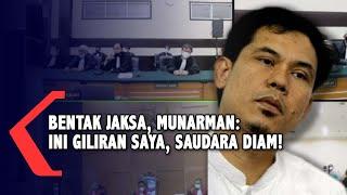 Tak Terima Diinterupsi Jaksa, Munarman: Ini Giliran Saya, Saudara Diam!
