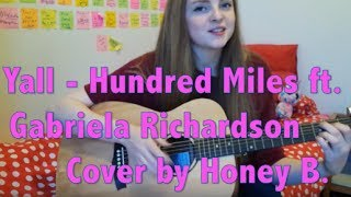 Yall - Hundred Miles ft. Gabriela Richardson Acoustic Cover by Honey B.