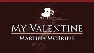 Martina McBride - My Valentine - HIGHER Key (Piano Karaoke Instrumental)