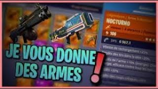 Live (FR) Fortnite save the world I give weapons 106