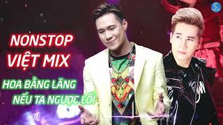 Liên Khúc Nonstop Việt Mix 2019 - Khánh Phương, Chu Bin, Châu Khải Phong - LK Remix Sôi Động 2019