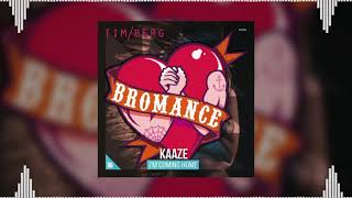 I'm Coming Bromance Home (KAAZE Mashup) - KAAZE vs Tim Berg