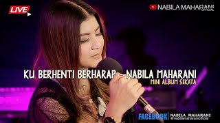 Ku Berhenti Berharap | Nabila Maharani | Mini Chamber LIVE Version