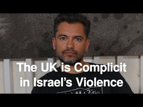The UK is Complicit in Israel's Violence