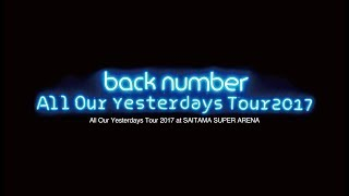 LIVE Blu-ray & DVD All Our Yesterdays Tour 2017 at SAITAMA SUPER AR...