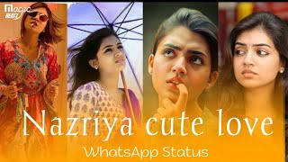 💞Nazriya cute love whatsapp status 😍 || expression queen 🤩 || tamil love whatsapp status