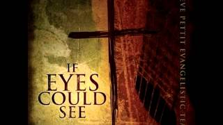 09 - In Christ Alone - If Eyes Could See - Steve Pettit Evangelistic Team
