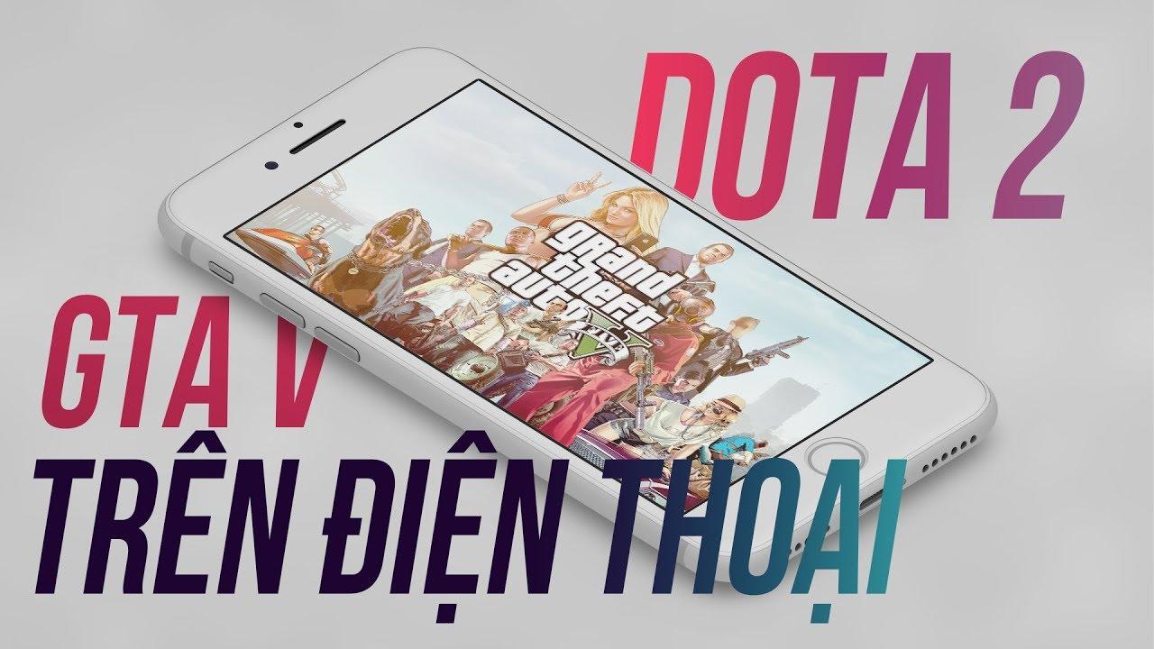 Hướng dẫn chơi GTA 5 , DOTA 2, CSGO, PUBG PC ngay trên điện thoại Android và iPhone