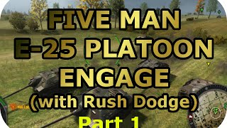 Five Man E-25 Platoon Engage! Pt1 (with Rush Dodge) (World of Tanks Xbox)