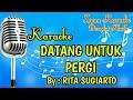 Download lagu KARAOKE DATANG UNTUK PERGI Mp3