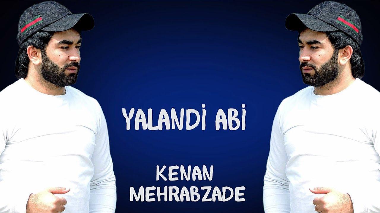 Kenan Mehrabzade Yalandi Abi 2020 Official Audio Youtube