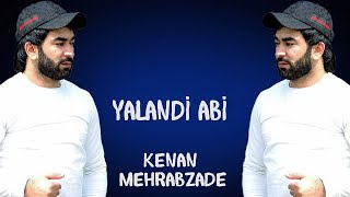 Kenan Mehrabzade - Yalandi Abi 2020 [OFFICIAL AUDIO] Resimi