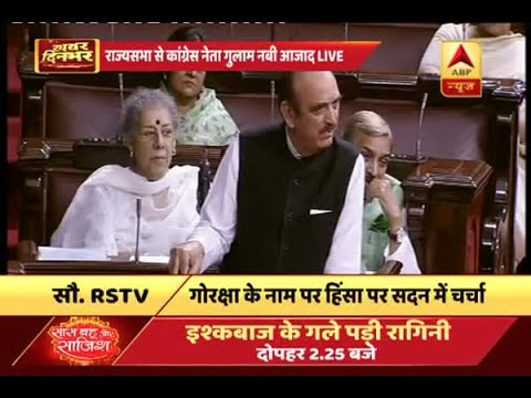 Congress' Ghulam Nabi Azad raises issue of mob lynchings in different states