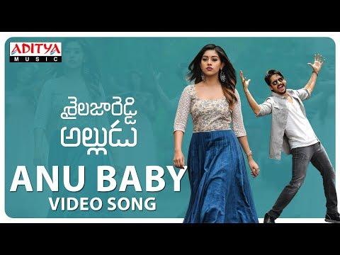 Anu Baby Video Song | Shailaja Reddy Alludu Songs | Naga Chaitanya, Anu Emmanuel