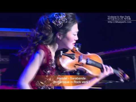 Handel - Sarabande Rock version KBS Hall Violinist Ji-Hae Park JHP -바이올리니스트 박지혜