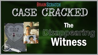 Case Cracked: The Disappearing Witness