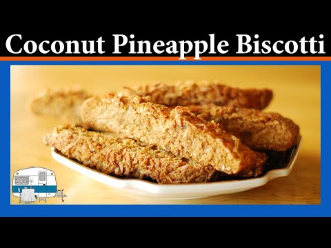 How to make Coconut Pineapple Biscotti