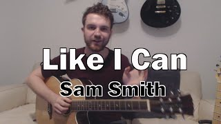 Like I Can - Sam Smith (Guitar Lesson/Tutorial) with Ste Shaw Mp3
