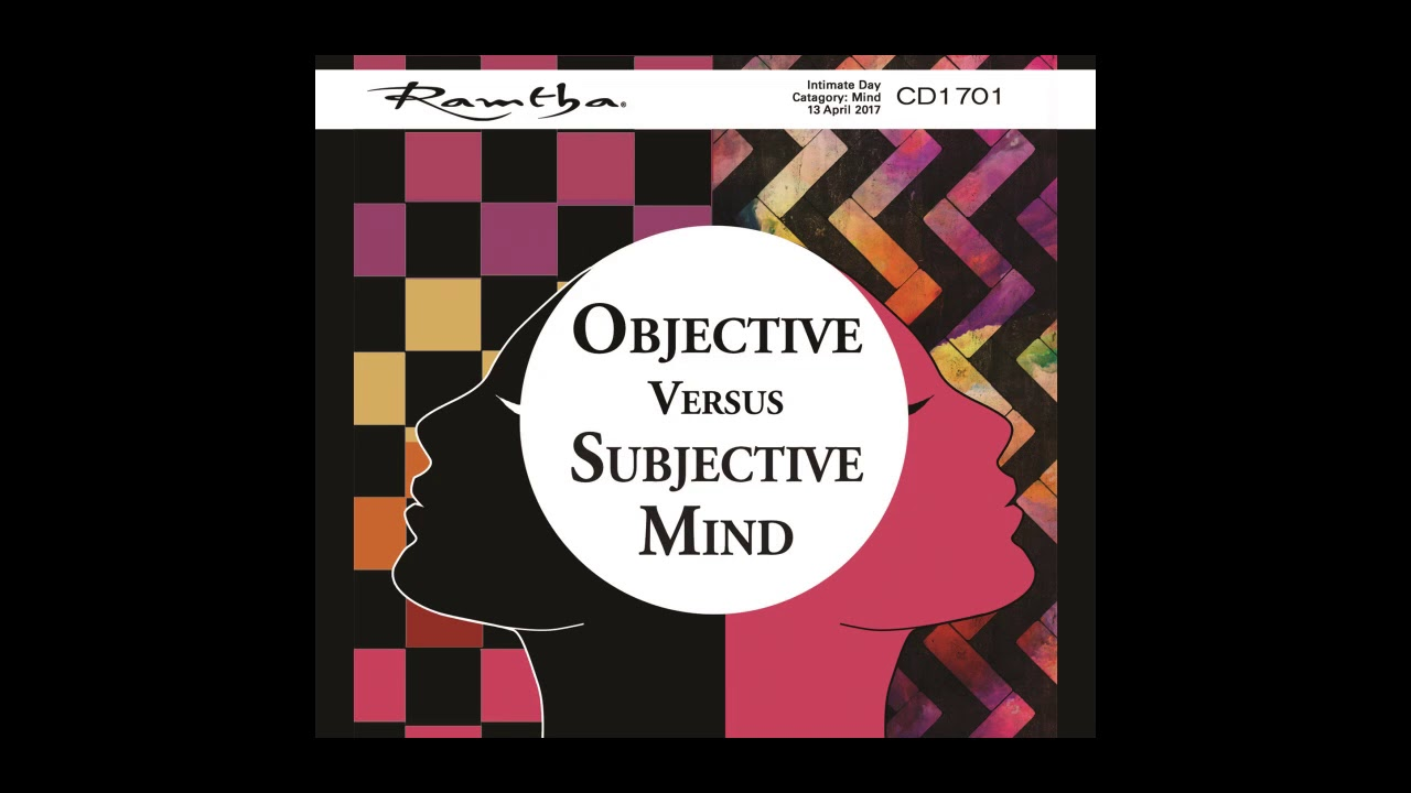 Repeat Objective Vs Subjective Mind by Ramtha's School of