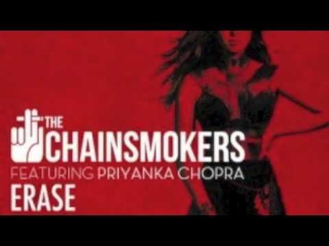 Erase - The Chainsmokers Ft. Priyanka Chopra