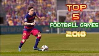 Top 5 Best Football Games For Android & IOS (2018)
