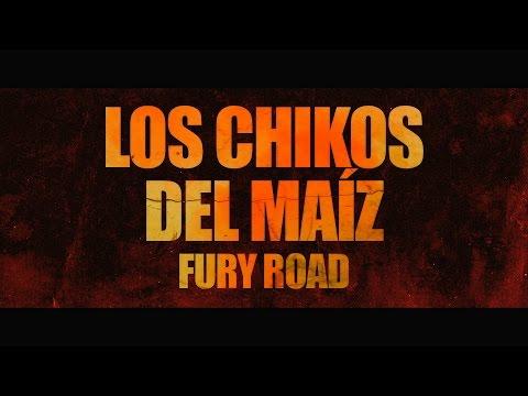 """LOS CHIKOS DEL MAIZ - ADELANTO LA ESTANQUERA DE SAIGÓN """"FURY ROAD"""""""