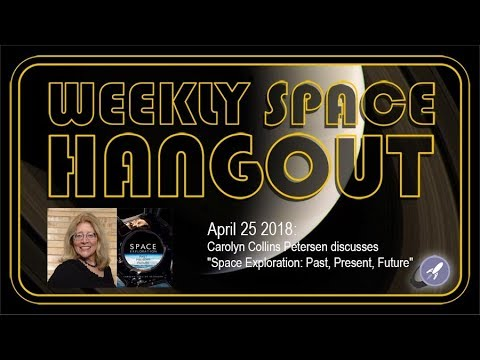 """Weekly Space Hangout: April 25, 2018: Carolyn Collins Petersen discusses """"Space Exploration"""""""