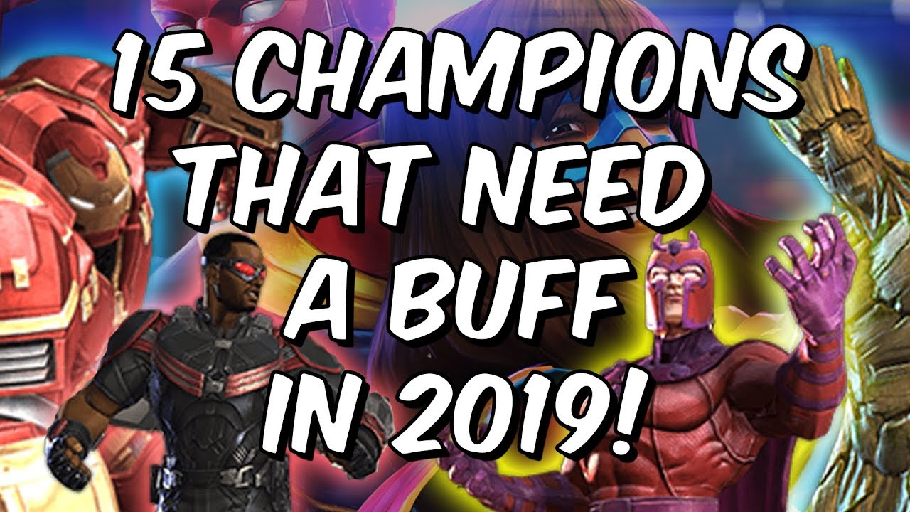 15 Champions That Need A Buff In 2019 - Marvel Contest Of