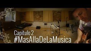 #MasAllaDeLaMusica - #Capitulo 2...