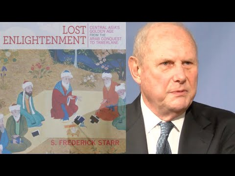 S. Frederick Starr: The Lost Islamic Golden Age in Central Asia