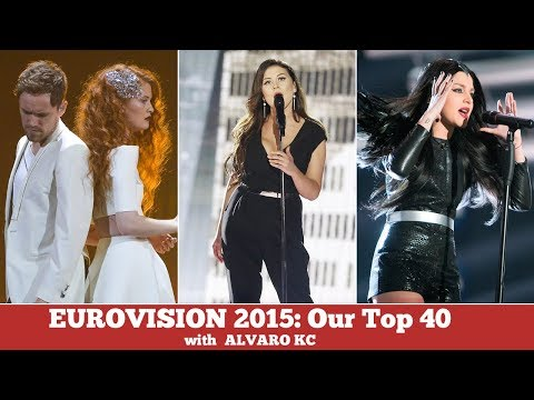 Eurovision 2015 - Our Combined Top 40 | With ALVARO KC