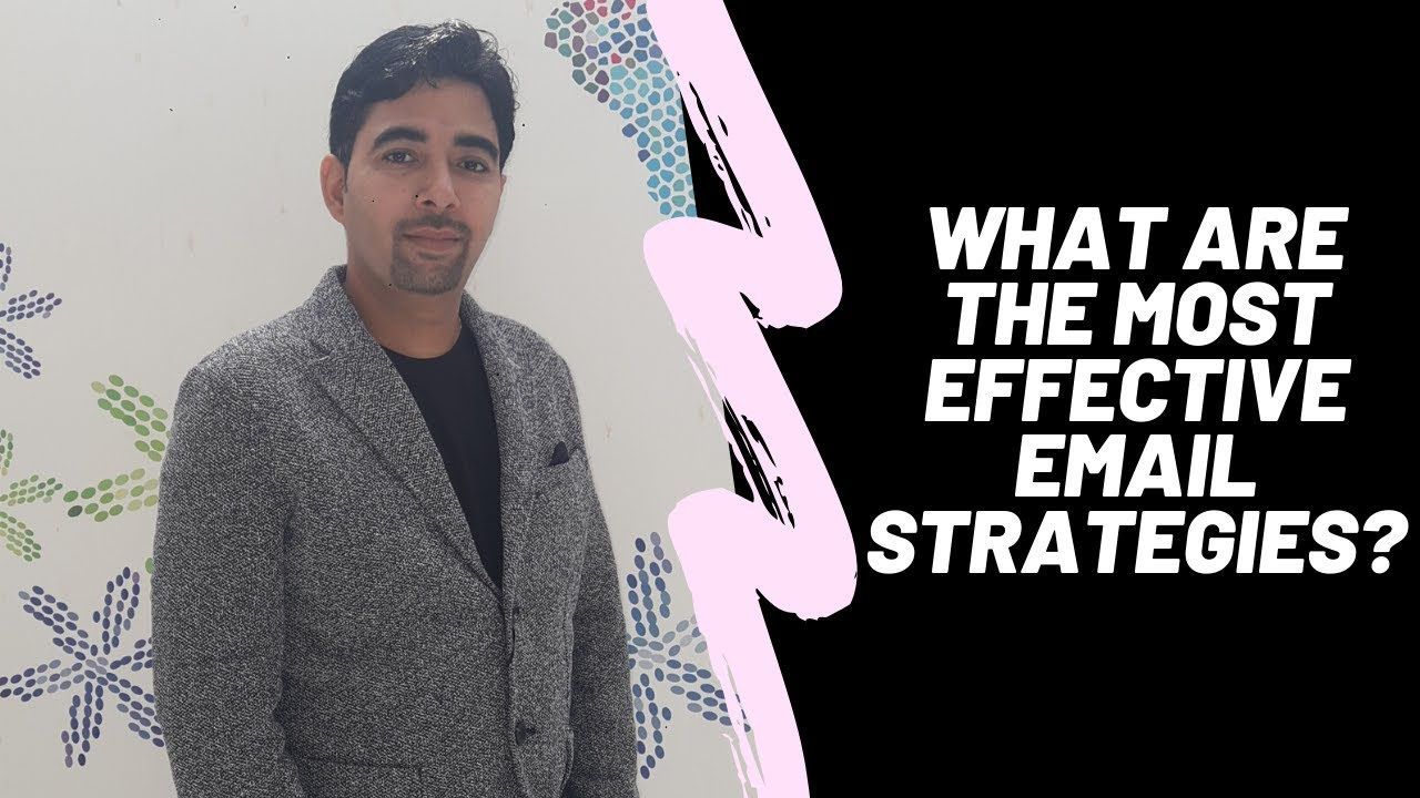 What is the most effective email marketing strategy?