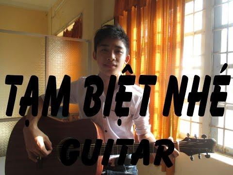 Tạm Biệt Nhé - Guitar - Tri ân THPT Lê Trung Kiên - 2015
