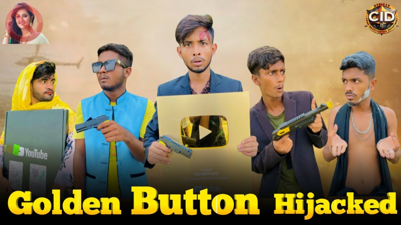 Golden Play Button Hijacked | Bangla funny video | BAD BROTHERS | It's Omor