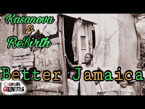 Kasanova & Rebirth - Better Jamaica - December 2017