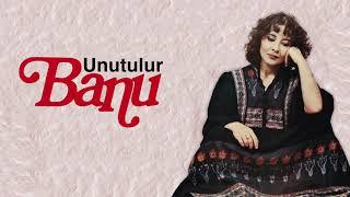 Banu - Unutulur