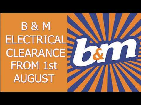 B&M Electrical Clearance Sale From 1st August 2018