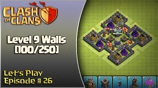 Clash of Clans - Let's Play Episode #26 - 100 Level 9 Walls