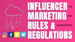 Social Media Influencer Marketing Guidelines - FTC Rules and Regulations