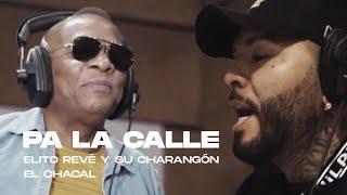 Elito Revé Y Su Charangón, El Chacal - Pa La Calle (Video Oficial)