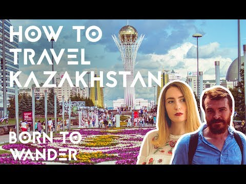 How to travel Kazakhstan