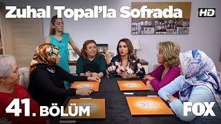 Zuhal Topal'la Sofrada 41. Bölüm