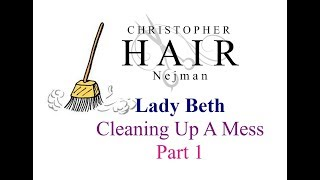 Lady Beth Cleaning Up A Mess - Part 1 - Christopher Nejman Hair Tampa, Florida 33626