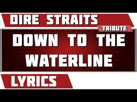 Down To The Waterline - Dire Straits tribute - Lyrics