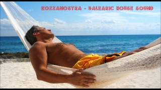 KOZZANOSTRA - BALEARIC HOUSE SOUND