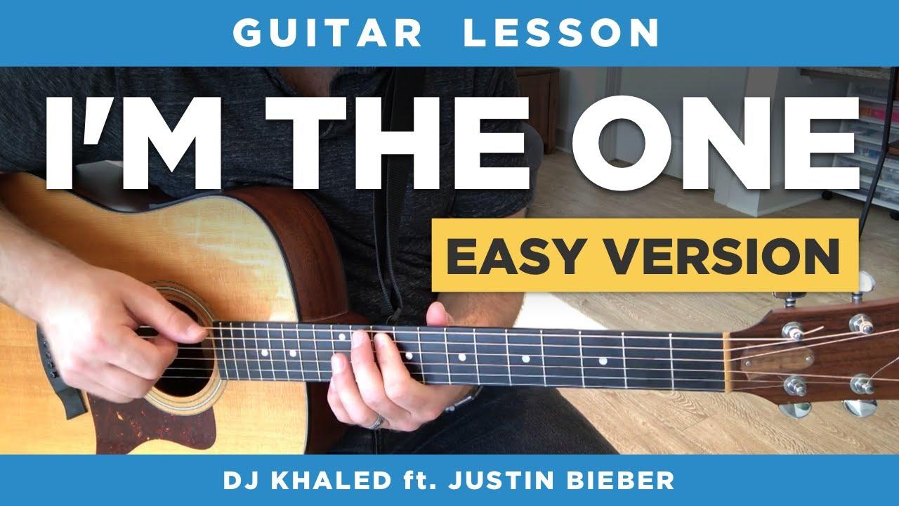 Im The One Guitar Lesson Dj Khaled Ft Justin Bieber Easy W