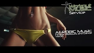 AEROBIC Music Fitness Workouts and Dance Vol.06