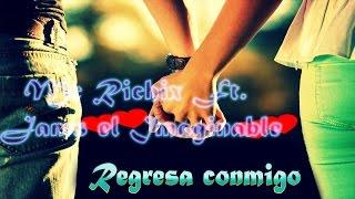 ♥ Regresa conmigo ♥ ► Rap Romantico 2015 | Mc Richix Ft Jams + [LETRA]